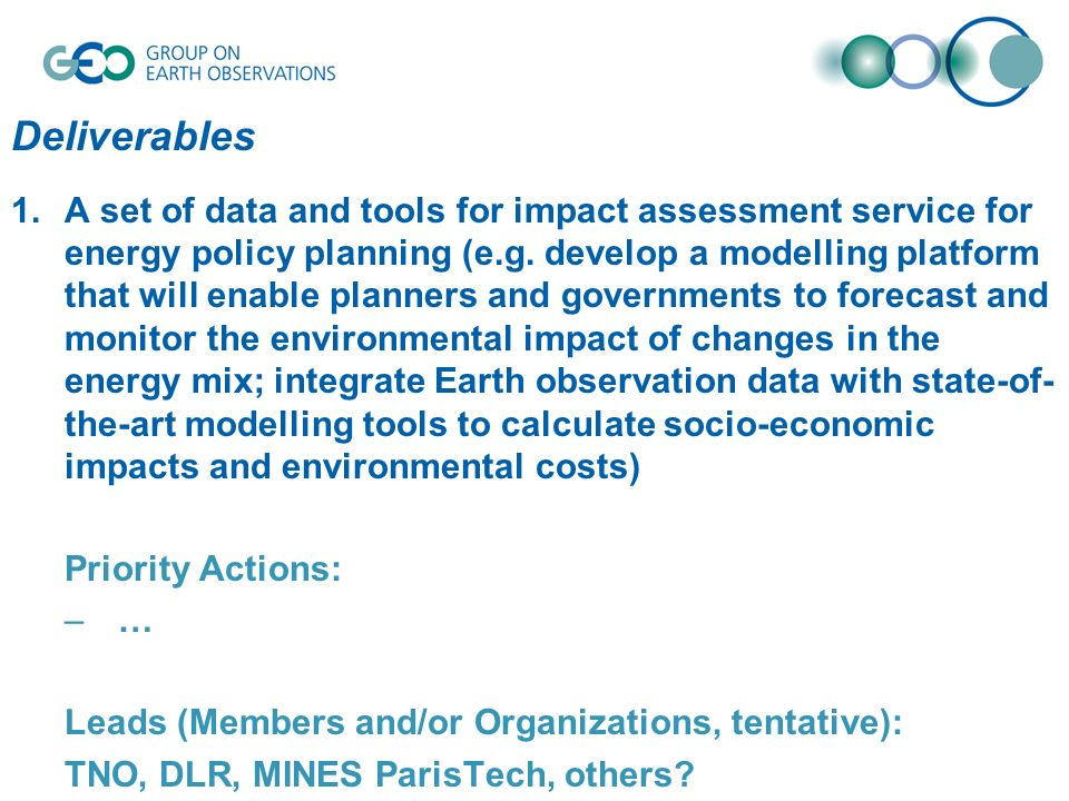 Deliverables 1.A set of data and tools for impact assessment service for energy policy planning (e.g. develop a modelling platform that will enable pl