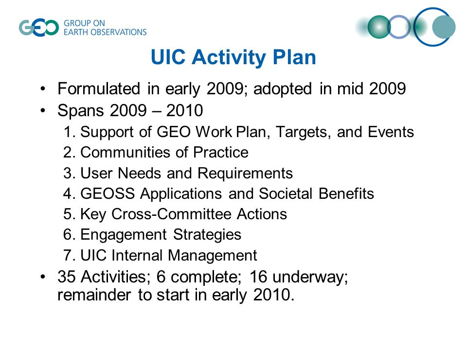 UIC Activity Plan Formulated in early 2009; adopted in mid 2009 Spans 2009 – 2010 1.
