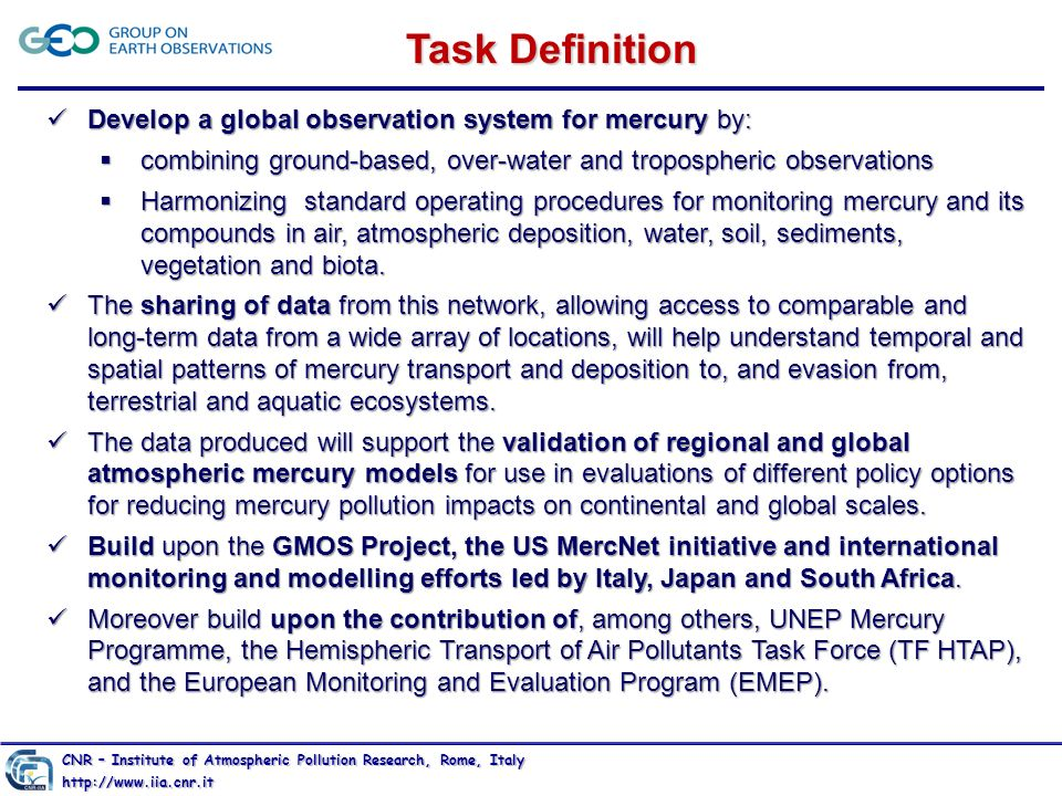 CNR – Institute of Atmospheric Pollution Research, Rome, Italy http://www.iia.cnr.it Task Definition Develop a global observation system for mercury b