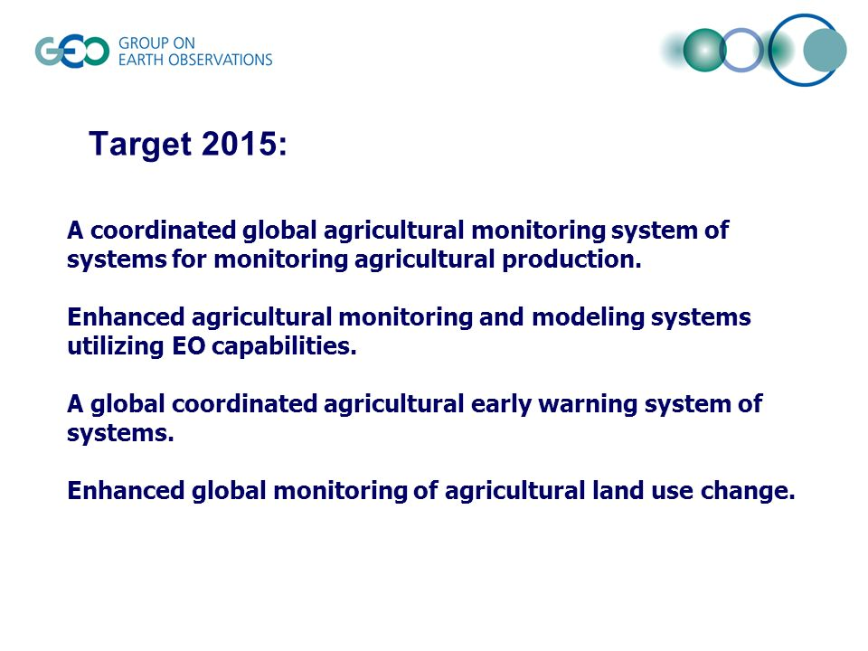 Target 2015: A coordinated global agricultural monitoring system of systems for monitoring agricultural production.