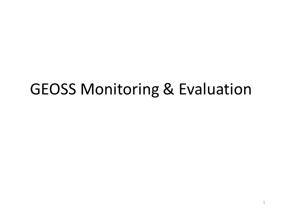 1 GEOSS Monitoring & Evaluation