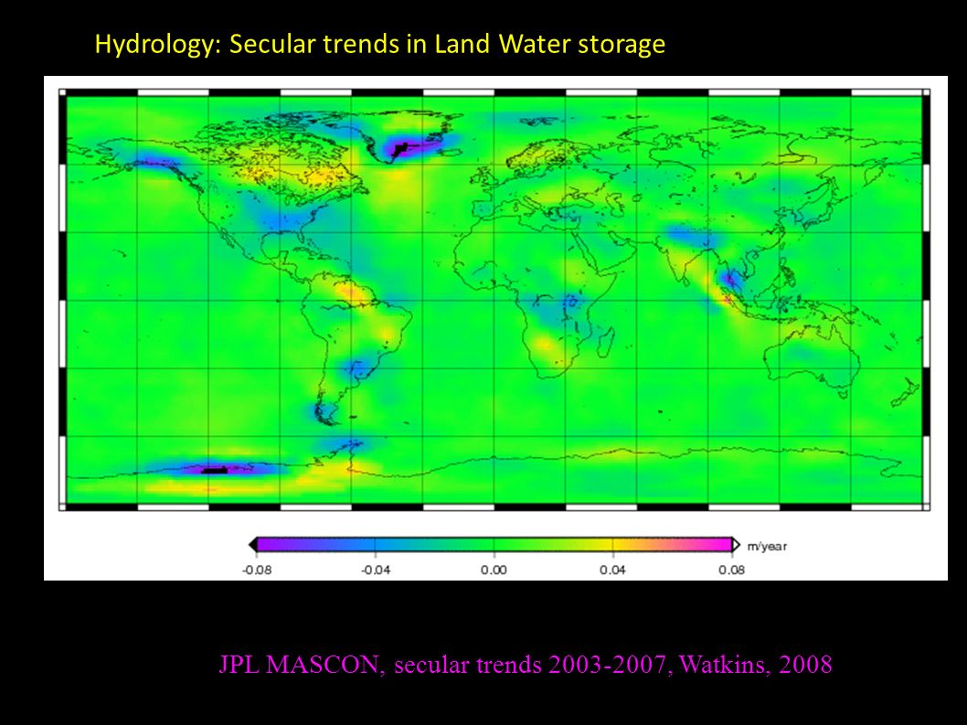 JPL MASCON, secular trends 2003-2007, Watkins, 2008 Hydrology: Secular trends in Land Water storage