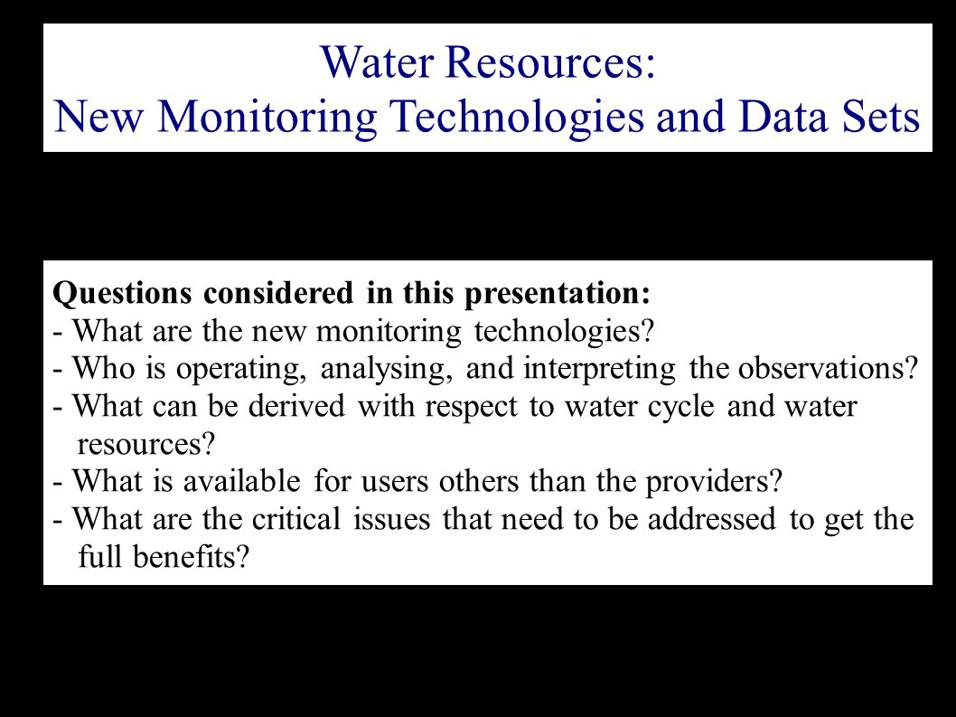 Questions considered in this presentation: - What are the new monitoring technologies.