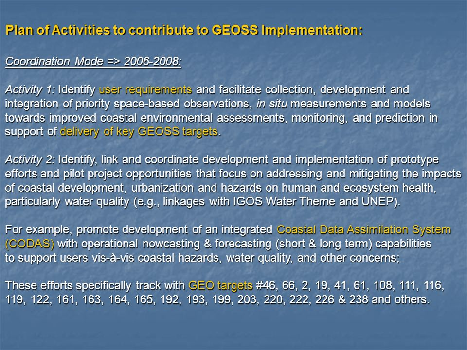 Plan of Activities to contribute to GEOSS Implementation: Coordination Mode => 2006-2008: Activity 1: Identify user requirements and facilitate collec