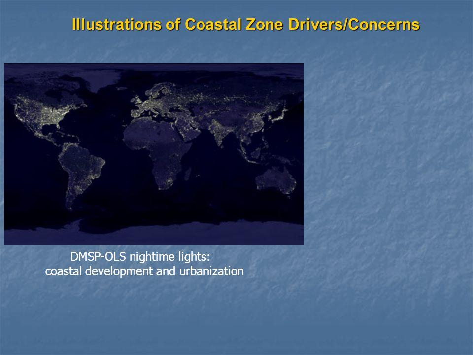 DMSP-OLS nightime lights: coastal development and urbanization Illustrations of Coastal Zone Drivers/Concerns