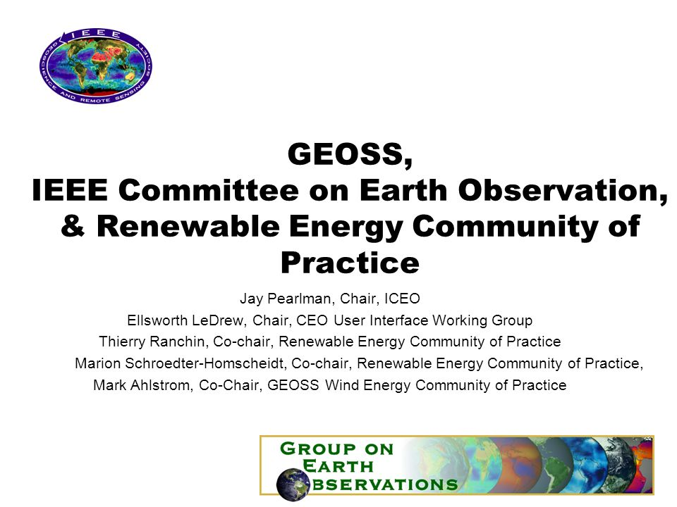 Agenda IEEE CEO (ICEO) Membership / Structure ICEO Program and Direction Wind Energy Community of Practice Solar Energy Community of Practice Agencies in Partnership –ESA –NASA –.