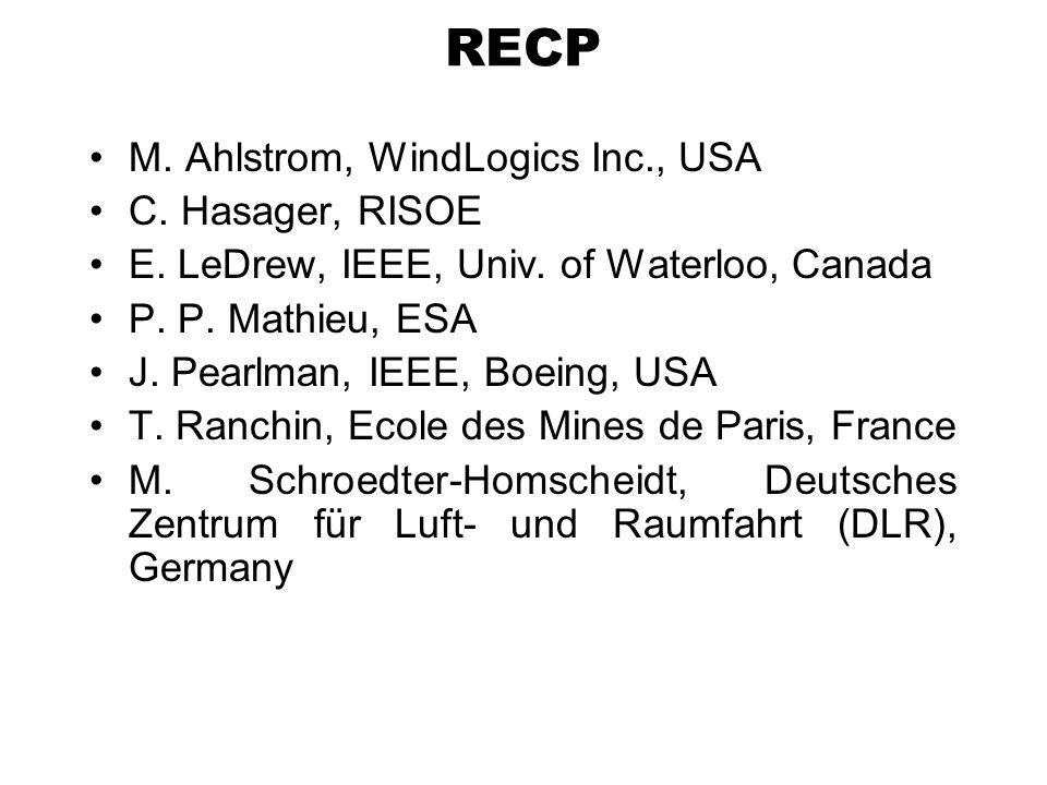 RECP M. Ahlstrom, WindLogics Inc., USA C. Hasager, RISOE E. LeDrew, IEEE, Univ. of Waterloo, Canada P. P. Mathieu, ESA J. Pearlman, IEEE, Boeing, USA