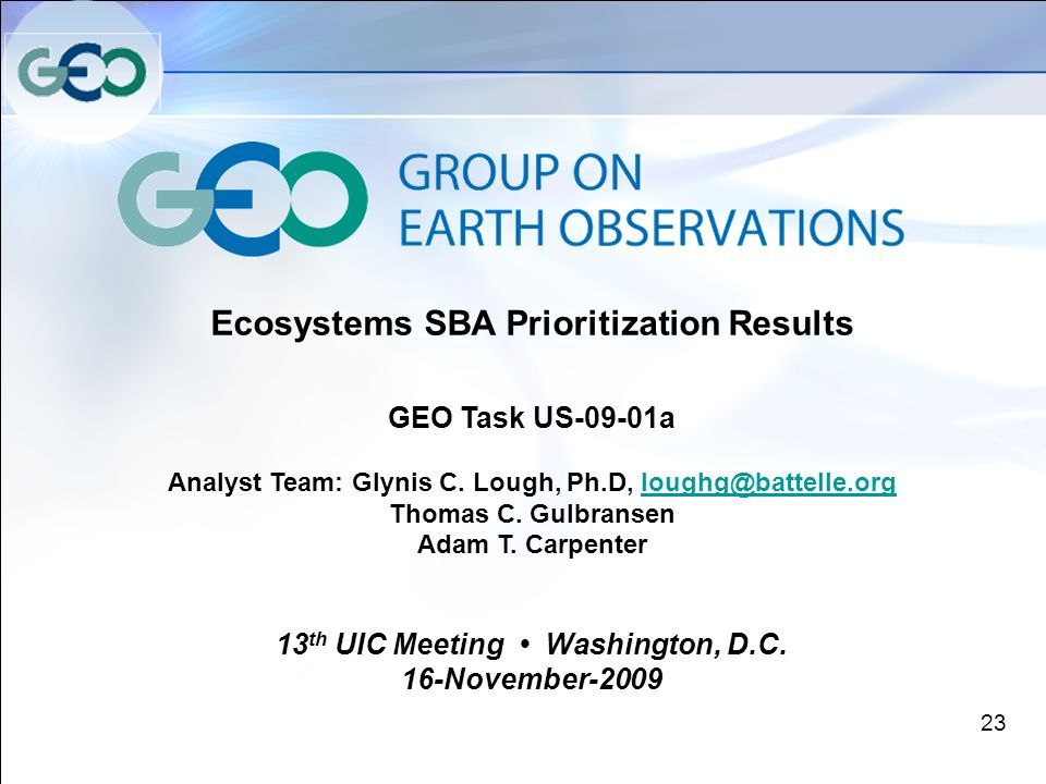 Ecosystems SBA Prioritization Results GEO Task US-09-01a Analyst Team: Glynis C.