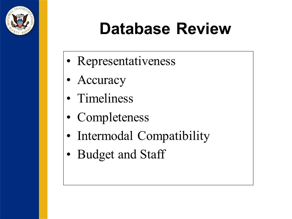Database Review Representativeness Accuracy Timeliness Completeness Intermodal Compatibility Budget and Staff