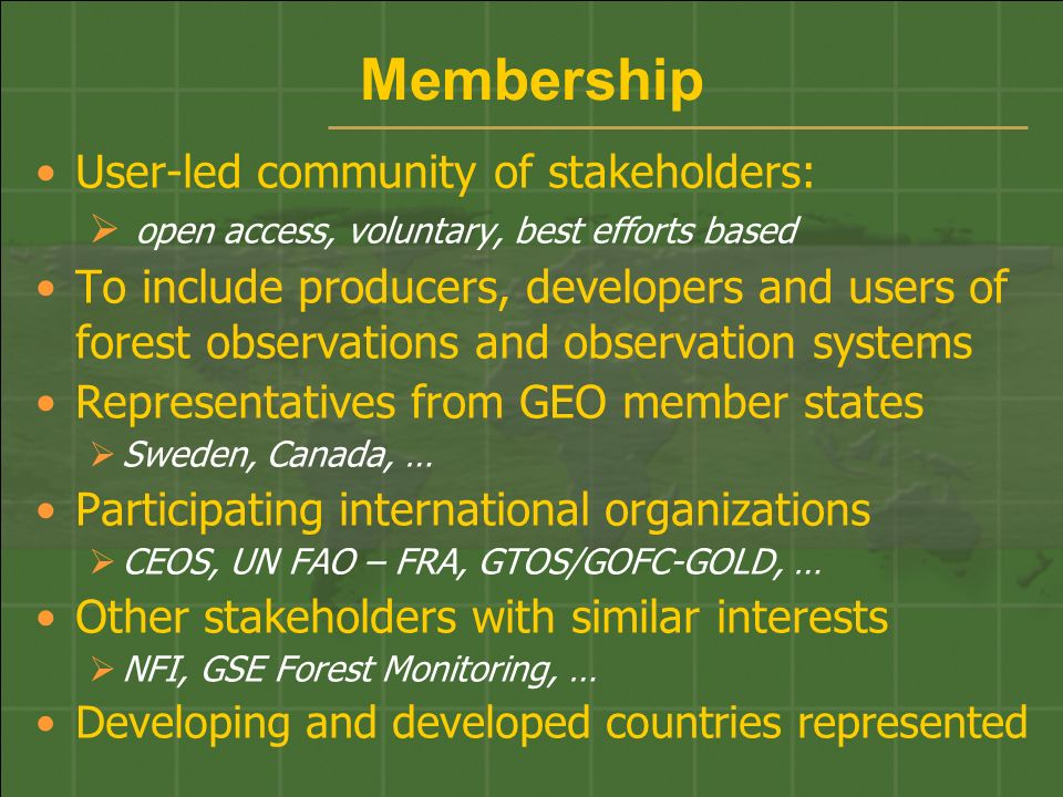 Working Methods Following existing community of practice guidance materials and experiences Recruit CoP members Link to GEO 2006 work plan targets Address forest observations for societal benefits in: AGRICULTURE:forestry and resources DISASTERS: loss due to forest fires CLIMATE: deforestation and carbon cycle ECOSYSTEMS: services and functioning BIODIVERISTY:conservation of habitats CAPACITY BUILDING: local - global communities … others …