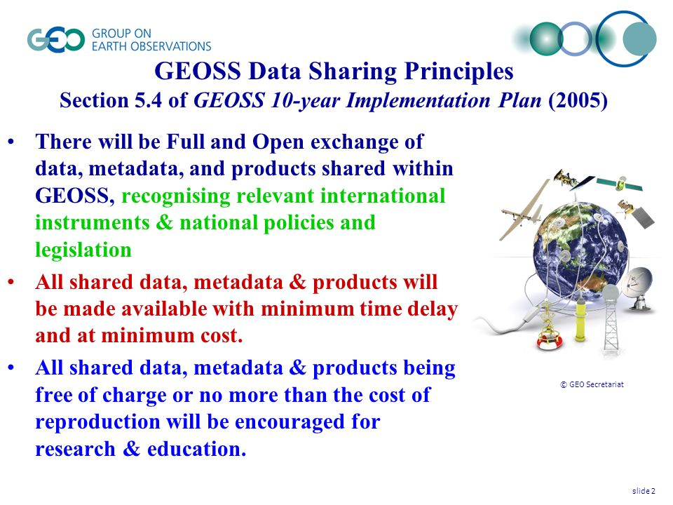 Data Sharing Implementation Guidelines Enabling GEOSS users to reuse and re- disseminate shared data, metadata, and products.