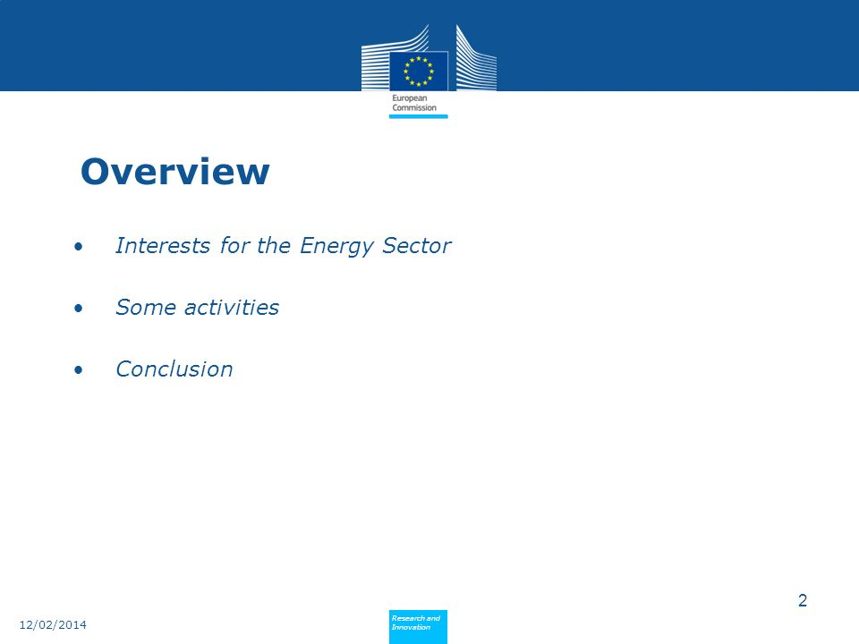 Policy Research and Innovation Research and Innovation 2 Overview Interests for the Energy Sector Some activities Conclusion 12/02/2014