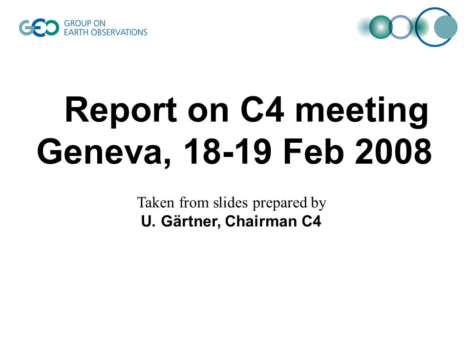 Report on C4 meeting Geneva, 18-19 Feb 2008 Taken from slides prepared by U. Gärtner, Chairman C4