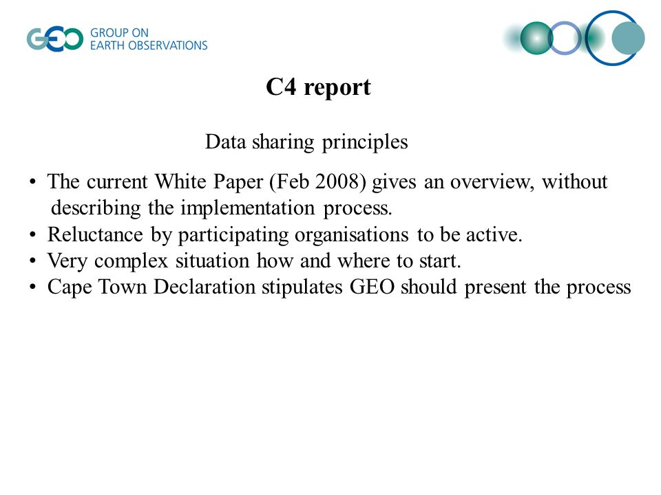 C4 report Data sharing principles The current White Paper (Feb 2008) gives an overview, without describing the implementation process.