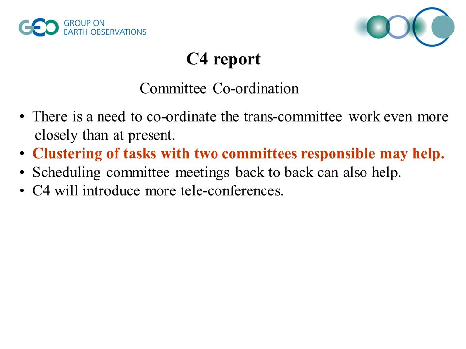 C4 report Committee Co-ordination There is a need to co-ordinate the trans-committee work even more closely than at present.