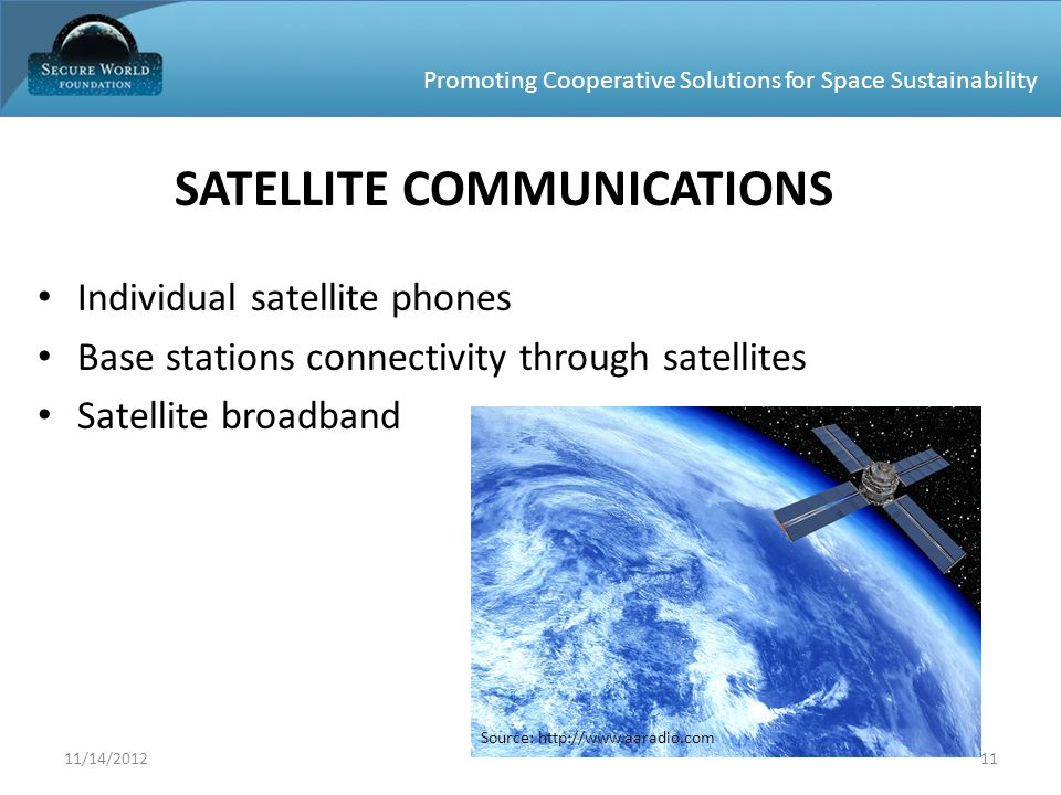 Promoting Cooperative Solutions for Space Sustainability SATELLITE COMMUNICATIONS Individual satellite phones Base stations connectivity through satel