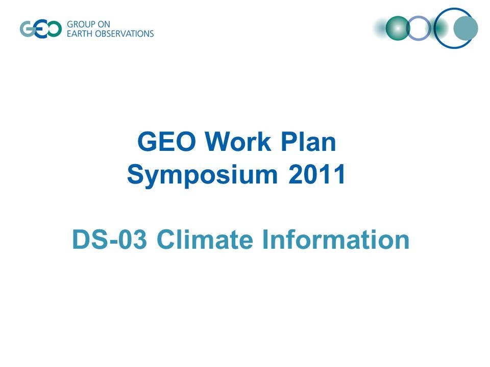 GEO Work Plan Symposium 2011 DS-03 Climate Information