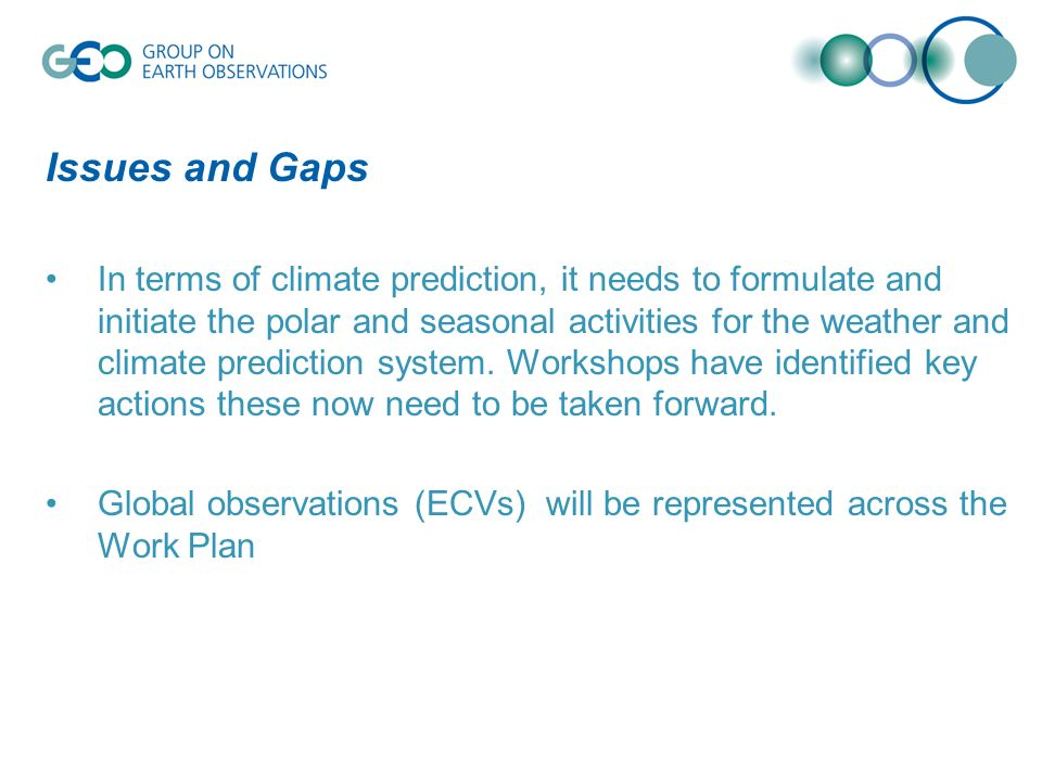 Issues and Gaps In terms of climate prediction, it needs to formulate and initiate the polar and seasonal activities for the weather and climate prediction system.