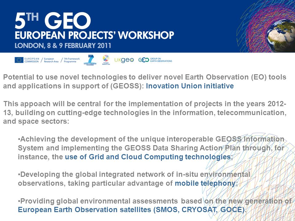 Potential to use novel technologies to deliver novel Earth Observation (EO) tools and applications in support of (GEOSS): Inovation Union initiative T