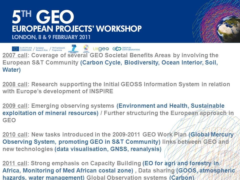 2007 call: Coverage of several GEO Societal Benefits Areas by involving the European S&T Community (Carbon Cycle, Biodiversity, Ocean Interior, Soil,