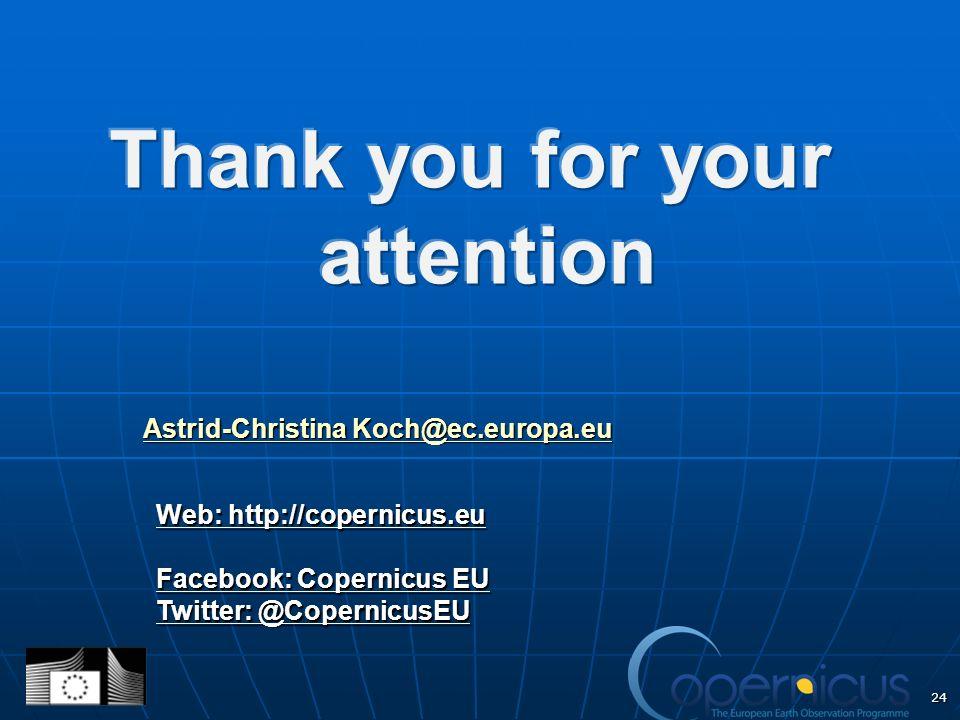 Astrid-Christina Koch@ec.europa.eu Astrid-Christina Koch@ec.europa.eu Web: http://copernicus.eu Facebook: Copernicus EU Twitter: @CopernicusEU 24