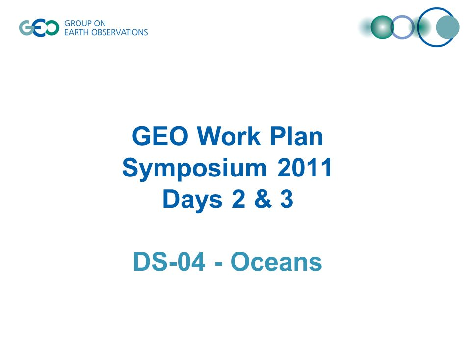 GEO Work Plan Symposium 2011 Days 2 & 3 DS-04 - Oceans