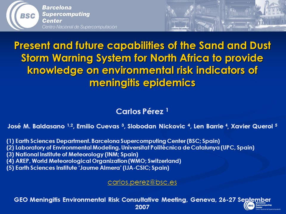 Present and future capabilities of the Sand and Dust Storm Warning System for North Africa to provide knowledge on environmental risk indicators of meningitis epidemics Carlos Pérez 1 José M.