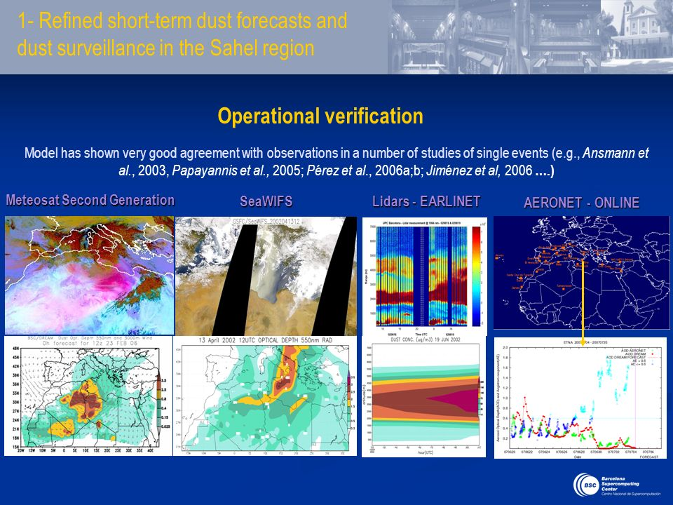 Meteosat Second Generation Model has shown very good agreement with observations in a number of studies of single events (e.g., Ansmann et al., 2003,
