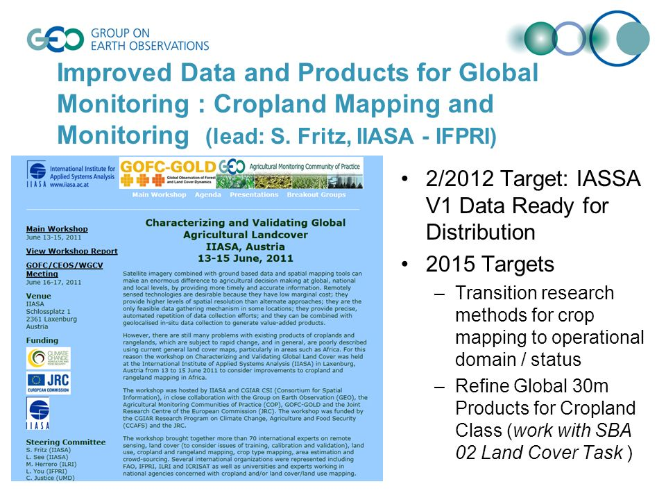 Improved Data and Products for Global Monitoring : Cropland Mapping and Monitoring (lead: S.