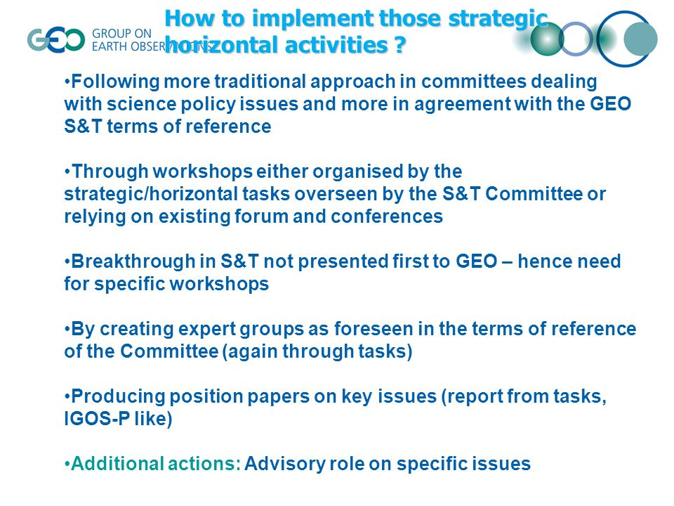 Following more traditional approach in committees dealing with science policy issues and more in agreement with the GEO S&T terms of reference Through
