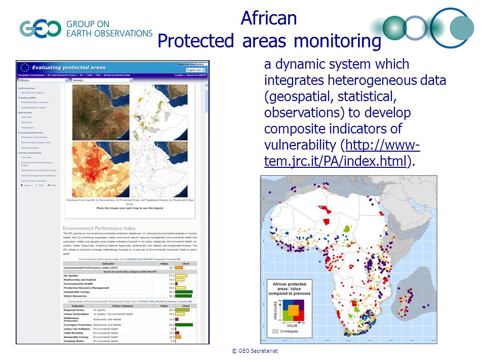 © GEO Secretariat African Protected areas monitoring a dynamic system which integrates heterogeneous data (geospatial, statistical, observations) to d