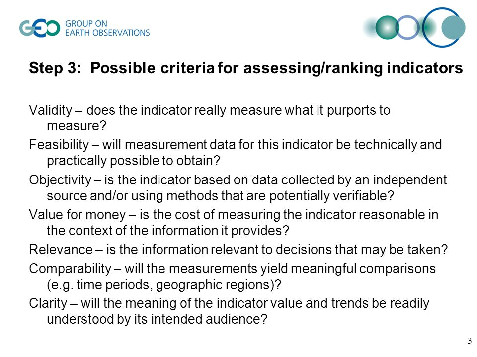3 Step 3: Possible criteria for assessing/ranking indicators Validity – does the indicator really measure what it purports to measure.