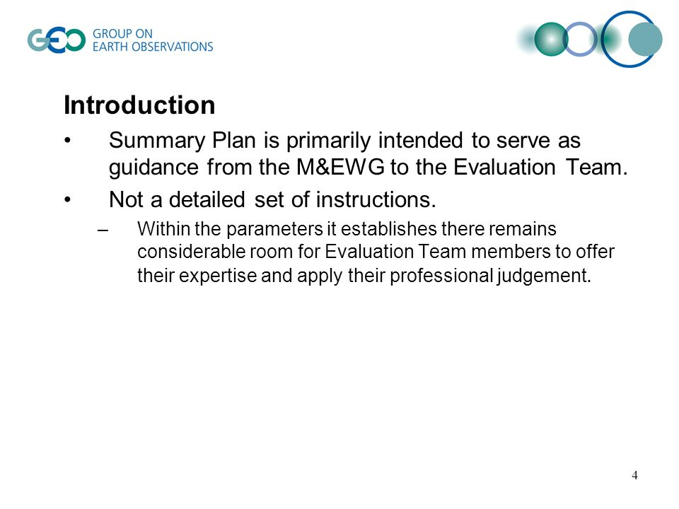 4 Introduction Summary Plan is primarily intended to serve as guidance from the M&EWG to the Evaluation Team. Not a detailed set of instructions. –Wit
