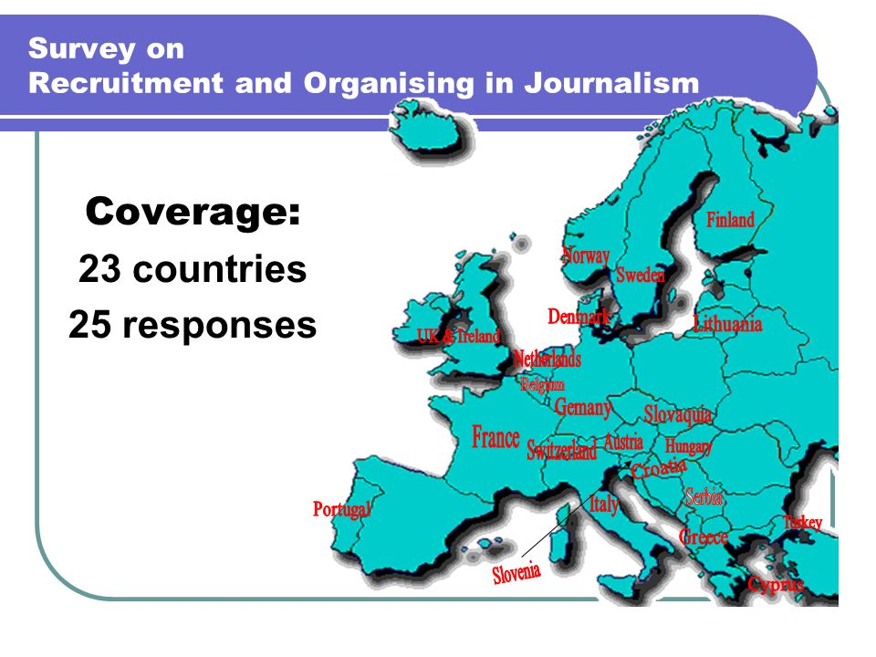 Survey on Recruitment and Organising in Journalism Coverage: 23 countries 25 responses