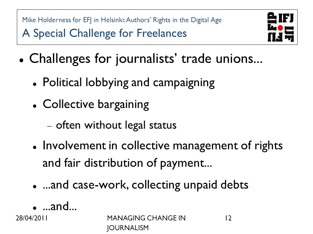 28/04/2011MANAGING CHANGE IN JOURNALISM 12 Challenges for journalists trade unions...
