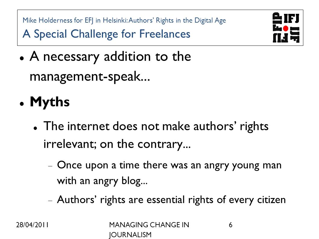 28/04/2011MANAGING CHANGE IN JOURNALISM 6 A necessary addition to the management-speak...