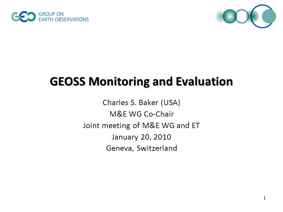 2 Requirement for GEOSS M&E 10-year Implementation Plan (2005): Item 7: Technical Approach, Capacity Building and Outreach: To monitor performance against the defined requirements and intended benefits.