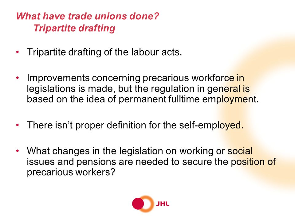 What have trade unions done. Tripartite drafting Tripartite drafting of the labour acts.