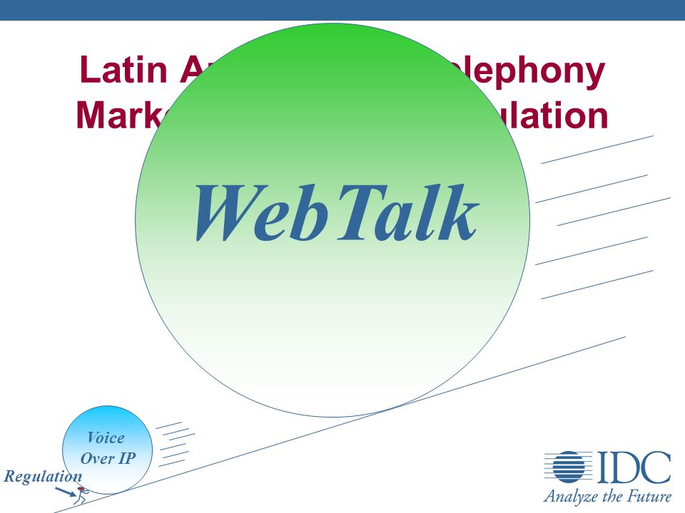 Latin Americas IP Telephony Market Inhibitors - Regulation Voice Over IP Regulation WebTalk