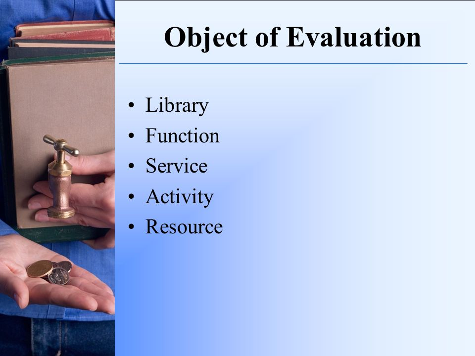 Object of Evaluation Library Function Service Activity Resource