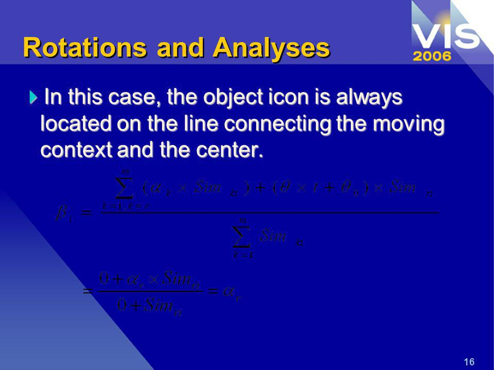 16 Rotations and Analyses In this case, the object icon is always located on the line connecting the moving context and the center.