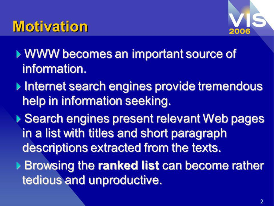 2 Motivation WWW becomes an important source of information.