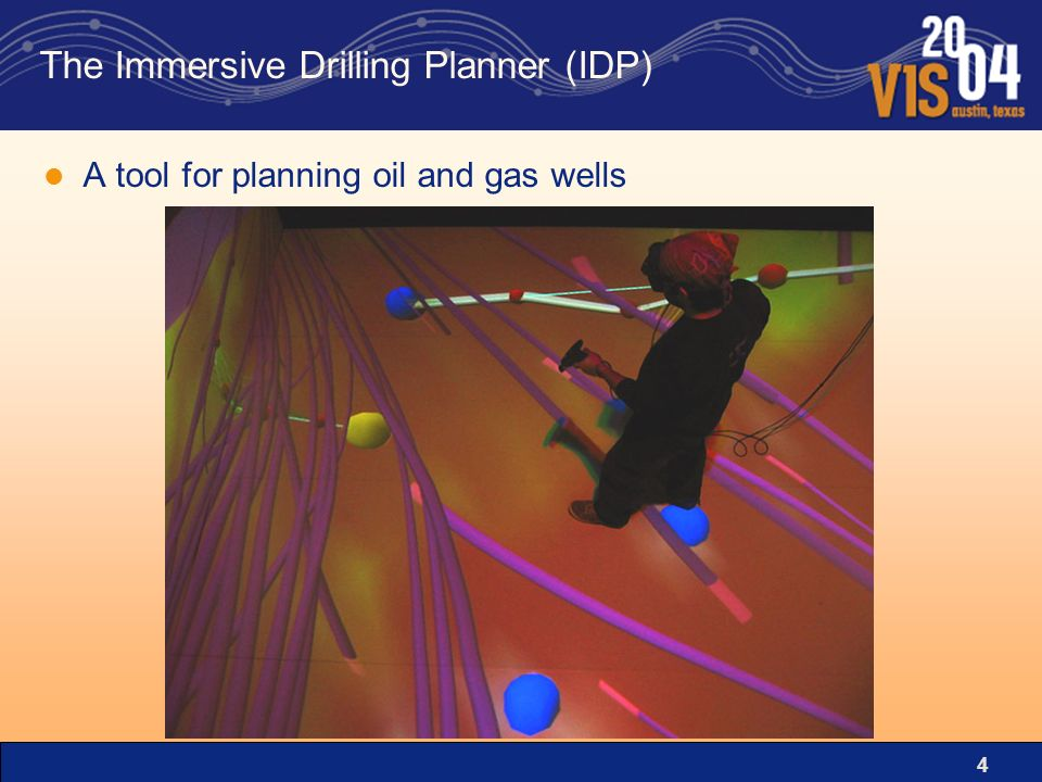 4 The Immersive Drilling Planner (IDP) A tool for planning oil and gas wells