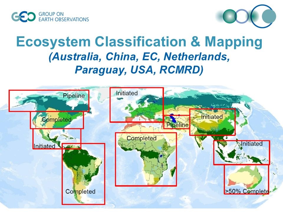 © GEO Secretariat Ecosystem Classification & Mapping (Australia, China, EC, Netherlands, Paraguay, USA, RCMRD)