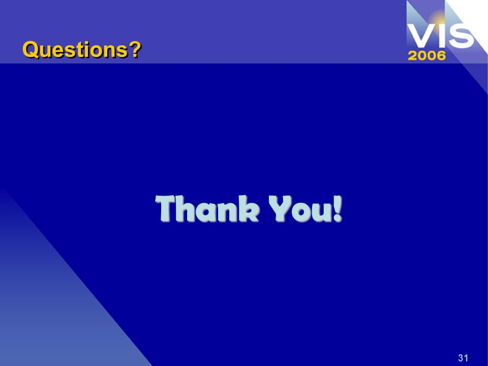 Questions? Thank You! 31