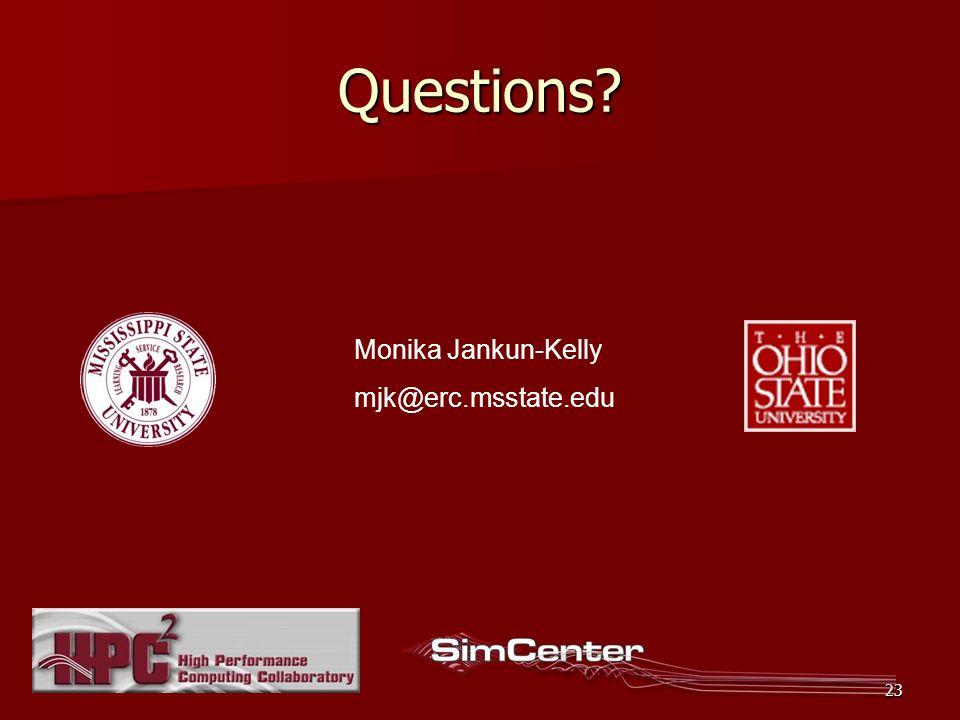 23 Questions? Monika Jankun-Kelly mjk@erc.msstate.edu