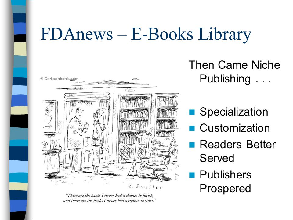 Then Came Niche Publishing... Specialization Customization Readers Better Served Publishers Prospered