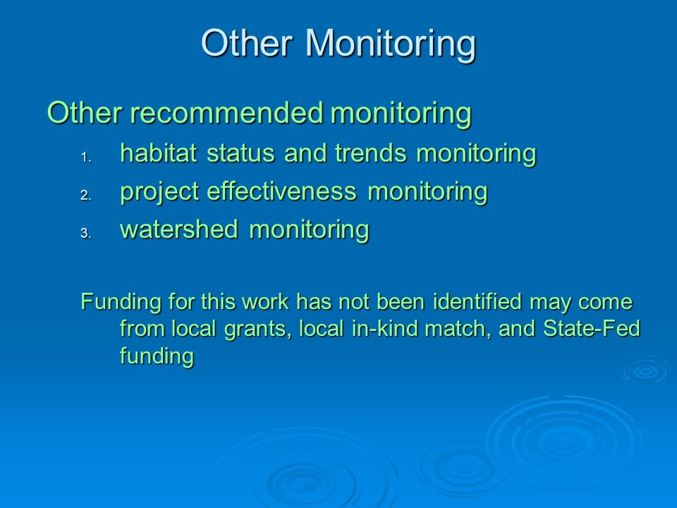 Other Monitoring Other recommended monitoring 1. habitat status and trends monitoring 2.