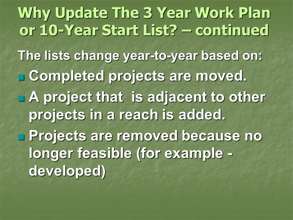 Why Update The 3 Year Work Plan or 10-Year Start List.