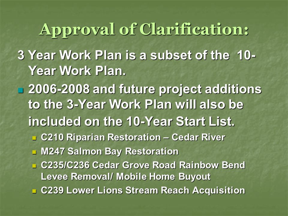 Decisions: 3-year work plans Add Technical Committees update recommendations to 3-year work plan – Tier II projects: Add Technical Committees update recommendations to 3-year work plan – Tier II projects: N411 Little Bear Creek Reach 5 N411 Little Bear Creek Reach 5 N385 – Reach 6 Protection through acquisitions – North Creek N385 – Reach 6 Protection through acquisitions – North Creek N378 – North Creek School N378 – North Creek School